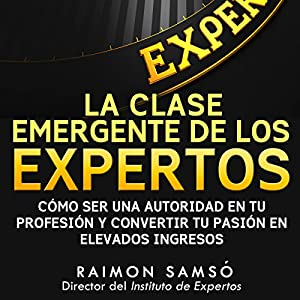 La Clase Emergente De Los Expertos (Class Emerging from the Experts) Audiobook