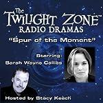 Spur of the Moment: The Twilight Zone Radio Dramas | Richard Matheson