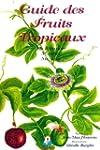 Guide des fruits tropicaux : La R�uni...