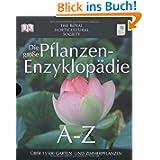 Die große Pflanzen-Enzyklopädie von A - Z.: Über 15500 Garten- und Zimmerpflanzen