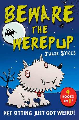 The Pet Sitter - Beware the Werepup and other stories: Four pet-tastic stories in one book!