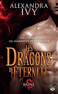 Les Dragons de l'éternite - Tome 1 - Baine - Alexandra Ivy