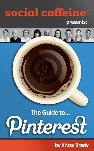 The Social Caffeine Guide to Pinterest