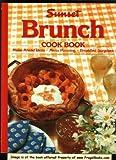 Sunset Brunch Cookbook: Make-Ahead Ideas, Menu Planning, Breakfast Surprises