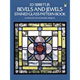 Bevels and Jewels Stained Glass Pattern Book: 83 Designs for Workable Projectsby Ed Sibbett Jr.