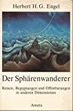 img - for Der Spharenwanderer: Reisen, Begegnungen und Offenbarungen in anderen Dimensionen (German Edition) book / textbook / text book