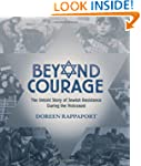 Beyond Courage: The Untold Story of J...