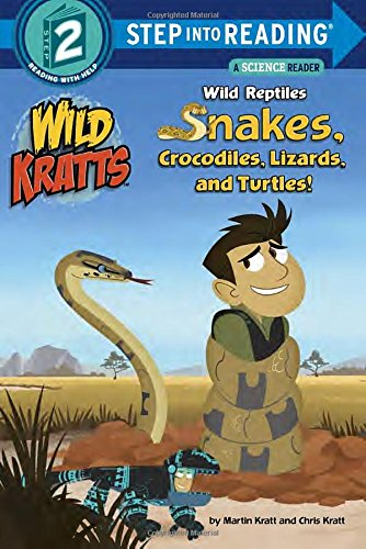 Wild Reptiles: Snakes, Crocodiles, Lizards, and Turtles (Wild Kratts) (Step into Reading) PDF