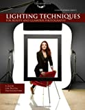 Christopher Greys Lighting Techniques for Beauty and Glamour Photography: A Guide for Digital Photog