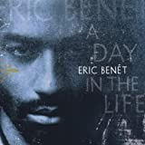A Day in the Life Eric Benet