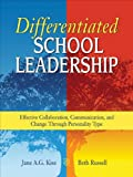 img - for Differentiated School Leadership: Effective Collaboration, Communication, and Change Through Personality Type book / textbook / text book