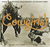 Cowgirls: Stories of Trick Riders, Sharp Shooters, and Untamed Women