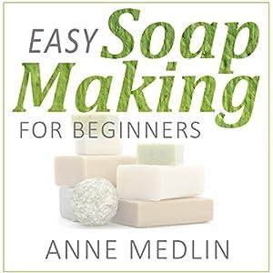 Easy Soap Making for Beginners Audiobook