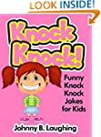 Knock Knock Jokes for Kids!: 50+ Funn...