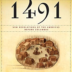 1491: New Revelations of the Americas Before Columbus | [Charles C. Mann]