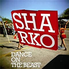 Dance On The Beast - Sharko