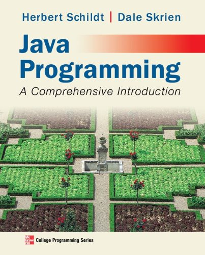 Java Programming: A Comprehensive Introduction, by Herbert Schildt, Dale Skrien