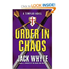 Order in Chaos (The Templar Trilogy, Book Three) by Jack Whyte