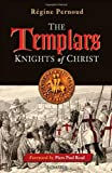 The Templars: Knights of Christ (1586173022) by Regine Pernoud