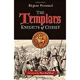 The Templars: Knights of Christ ~ Regine Pernoud