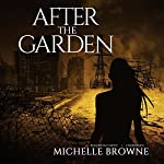 After the Garden: The Memory Bearers, Book 1 | Michelle Browne
