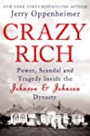 Crazy Rich: Power, Scandal, and Trage...