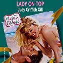 Lady on Top (       UNABRIDGED) by Judy G. Gill Narrated by Susan Larkin