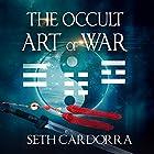 The Occult Art of War Hörbuch von Seth Cardorra Gesprochen von: John Alan Martinson Jr.