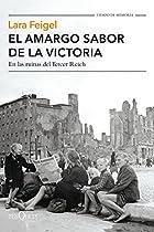 EL AMARGO SABOR DE LA VICTORIA: EN LAS RUINAS DEL TERCER REICH (SPANISH EDITION)