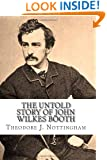 The Untold Story of John Wilkes Booth