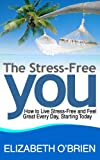 The Stress Busters Handbook: How to Quit Worrying, Banish Anxiety and Start Enjoying Life NOW!