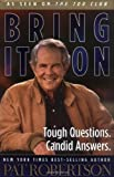 Bring It On: Tough Questions. Candid Answers (0849917123) by Robertson, Pat