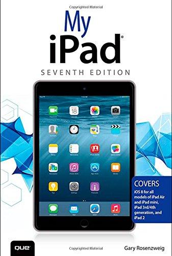 My iPad (Covers iOS 8 on all models of  iPad Air, iPad mini, iPad 3rd/4th generation, and iPad 2) (7th Edition)