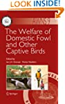 The Welfare of Domestic Fowl and Othe...