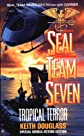 Seal Team Seven 12: Tropical Terror (Seal Team Seven)
