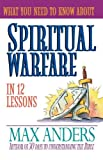 What You Need to Know About Spiritual Warfare in 12 Lessons: The What You Need to Know Study Guide Series (What You Need to Know Series) (0785211497) by Anders, Max