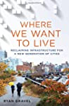 Where We Want to Live: Reclaiming Inf...