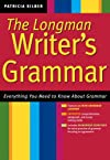 The Longman Writer's Grammar: Everything You Need to Know About Grammar