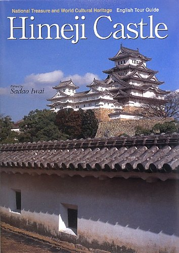 Himeji Castle―National Treasure and World Cultural Heritage English Tour Guide