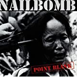 "Point Blankvon ""Nailbomb"""