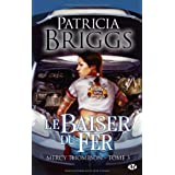 Mercy Thompson, tome 3 : Le Baiser du ferpar Patricia Briggs