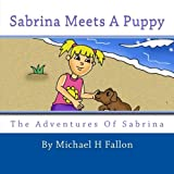 Sabrina Meets A Puppy (The Adventures of Sabrina) (Volume 1)