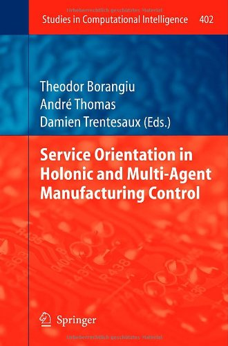 Service Orientation in Holonic and Multi-Agent Manufacturing Control (Studies in Computational Intelligence)