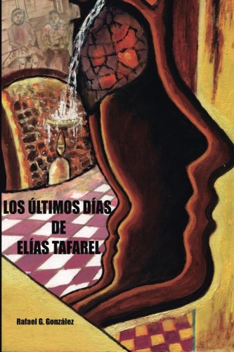 Los ultimos dias de Elias Tafarel