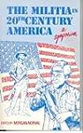 The Militia in 20th Century America:...
