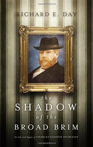 The Shadow of the Broad Brim: The Life and Legacy of Charles Haddon Spurgeon PDF