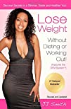 Lose Weight Without Dieting or Working Out: Discover Secrets to a Slimmer, Sexier, and Healthier…