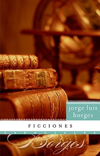 the concept of reality and truth in the literary works ficciones by jorge luis borges diary of a mad