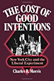 The Cost of Good Intentions: New York City and the Liberal Experiment