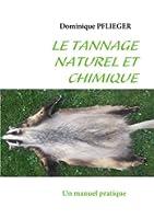 Le tannage naturel et chimique : Un manuel pratique